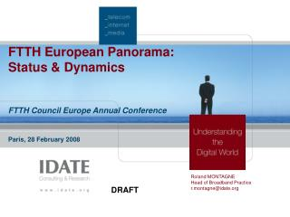 FTTH European Panorama: Status & Dynamics FTTH Council Europe Annual Conference