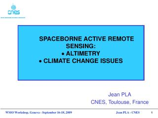 SPACEBORNE ACTIVE REMOTE SENSING:   ALTIMETRY    CLIMATE CHANGE ISSUES