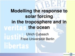 Modelling the response to  solar forcing in the troposphere and in the ocean