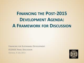 Financing the Post-2015  D evelopment  A genda:  A Framework for Discussion