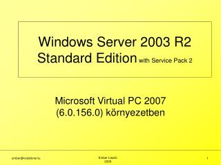 Windows Server 2003 R2 Standard Edition  with Service Pack 2