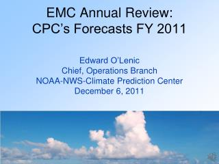 EMC Annual Review:  CPC's Forecasts FY 2011