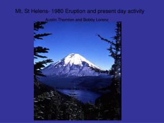 Mt. St Helens- 1980 Eruption and present day activity