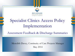 Specialist Clinics Access  P olicy Implementation  Assessment  Feedback  & Discharge  Summaries