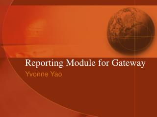 Reporting Module for Gateway