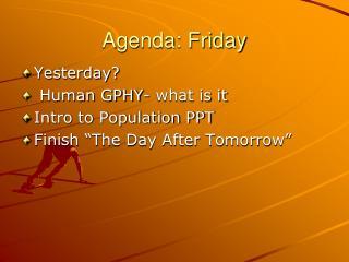 Agenda: Friday