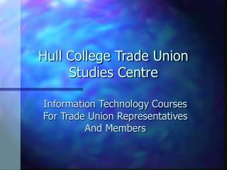 Hull College Trade Union Studies Centre