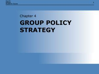 GROUP POLICY STRATEGY