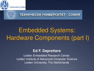 Embedded Systems:  Hardware Components (part I)