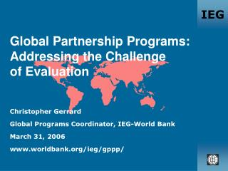 Global Partnership Programs: Addressing the Challenge  of Evaluation
