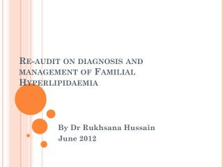 Re-audit on diagnosis and management of Familial  H yperlipidaemia