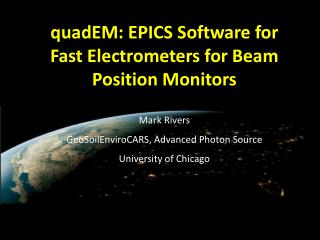 quadEM : EPICS  Software  for Fast Electrometers for Beam  Position Monitors