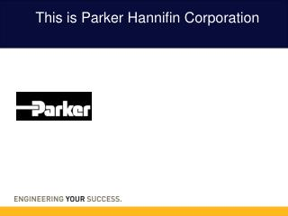 This is Parker Hannifin Corporation