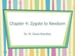 Chapter 4: Zygote to Newborn