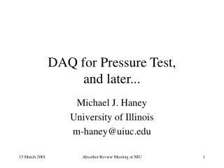 DAQ for Pressure Test, and later...
