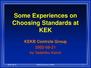 Some Experiences on Choosing Standards at KEK