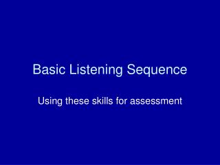 Basic Listening Sequence