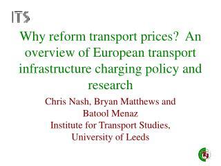 Chris Nash, Bryan Matthews and Batool Menaz Institute for Transport Studies, University of Leeds