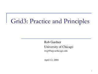Grid3: Practice and Principles