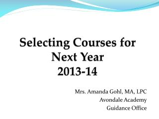 Selecting Courses for Next Year 2013-14