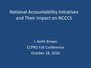 National Accountability Initiatives and Their Impact on NCCCS
