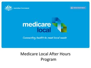 Medicare Local After Hours Program