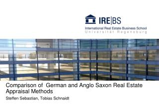 Comparison of  German and Anglo Saxon Real Estate Appraisal Methods