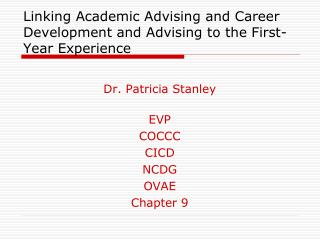Linking Academic Advising and Career Development and Advising to the First-Year Experience
