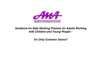 Guidance for Safe Working Practice for Adults Working with Children and Young People –