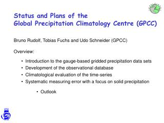 Status and Plans of the  Global Precipitation Climatology Centre (GPCC)
