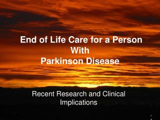 End of Life Care for a Person With Parkinson Disease
