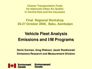 Vehicle Fleet Analysis   Emissions and I/M Programs Deniz Karman, Greg Rideout, Jacek Rostkowski