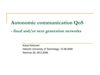 Autonomic communication QoS - fixed and/or next generation networks
