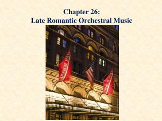 Chapter 26: Late Romantic Orchestral Music