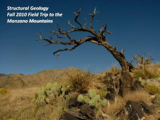 Structural Geology  Fall 2010 Field Trip to the  Manzano Mountains