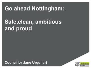Go ahead Nottingham:  Safe,clean, ambitious and proud