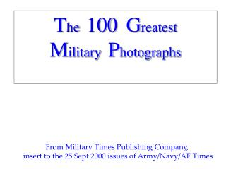 T he   100  G reatest M ilitary   P hotographs