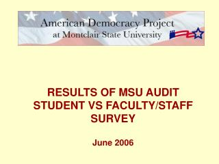 RESULTS OF MSU AUDIT STUDENT VS FACULTY/STAFF SURVEY June 2006