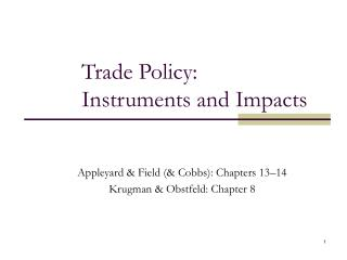 Trade Policy:  Instruments and Impacts