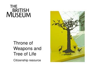Throne of Weapons and Tree of Life Citizenship resource