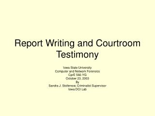 Report Writing and Courtroom Testimony