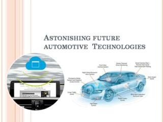 Astonishing Future Automotive Technologies