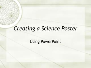 Creating a Science Poster