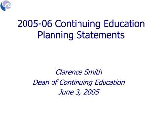 Clarence Smith Dean of Continuing Education June 3, 2005
