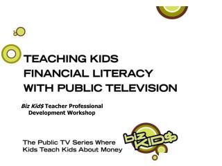 Biz Kid$ Teacher Professional Development Workshop