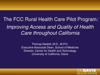 The FCC Rural Health Care Pilot Program : Improving Access and Quality of Health Care throughout California