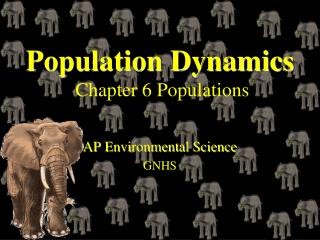 Population Dynamics  Chapter 6 Populations