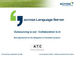 Outsourcing is out / Collaboration is in New approaches for the delegation of translation projects