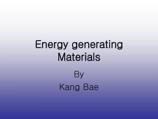 Energy generating Materials