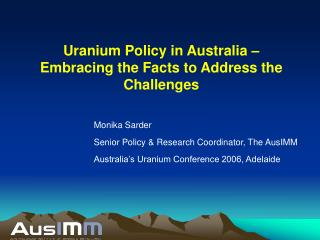 Uranium Policy in Australia – Embracing the Facts to Address the Challenges
